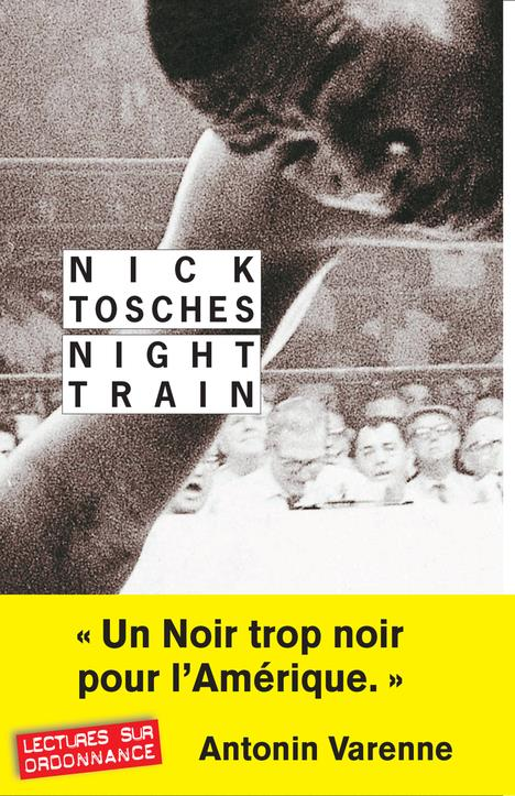 NIGHT TRAIN NE Tosches Nick Rivages